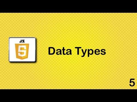 Javascript beginner tutorial 5 - Data types