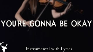 You Re Gonna Be Okay Bethel Music Acoustic Instrumental Piano Karaoke