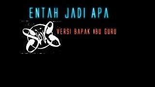 Teacher Band - Entah Jadi Apa by Slank