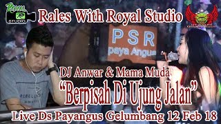 "(139. MB) ""Berpisah Di Ujung Jalan"" RALES Live Payangus Gelumbang (12/02/18) Created By Royal Studio Mp3"