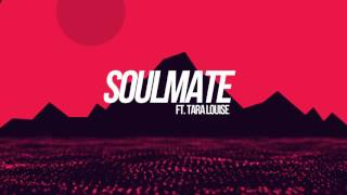 Soulmate ft. Tara Louise