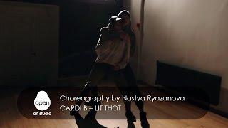 Cardi B – Lit Thot - Сhoreography by Nastya Ryazanova – Open Art Studio