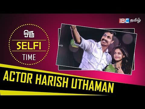 Selfie Time | Interview With Actor Harish Uthaman | Episode 08 | IBC Tamil TV | Celebrity Interview