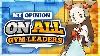 My Opinion On All the Gym Leaders