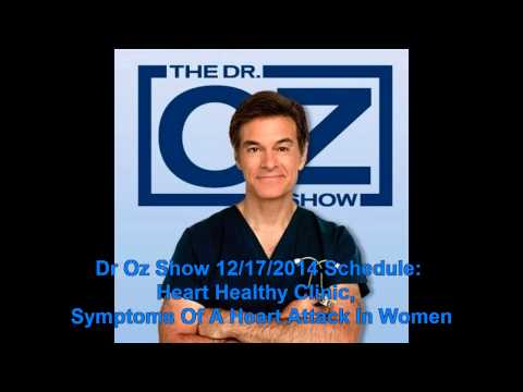 Dr Oz Show 1217 TV GUIDE: Heart Healthy Clinic Symptoms Of A Heart Attack In Women
