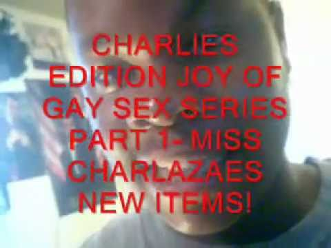 Charlies Edition Joy Of Gay Sex Series Part 1- (miss Charlazaes Makeup Collection)7-5-11 video
