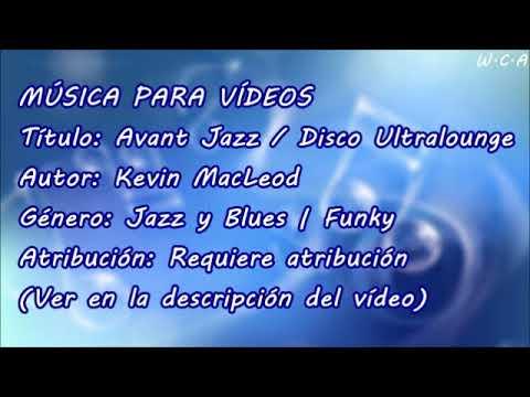 Avant Jazz / Disco Ultralounge - Kevin MacLeod