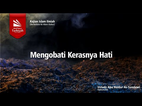 Berkelana Ke Alam Kubur #2 | Ustadz Abu Haidar As-Sundawy