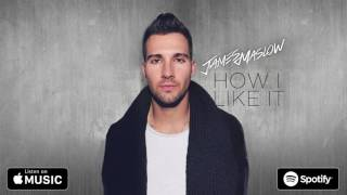 James Maslow - 'How I Like It' (Official Audio)