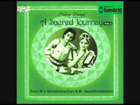 Bharatanatyam Songs Guru Narasimhachari & M. Vasanthalakshmi - A Sacred Hourney - Vol 2 video