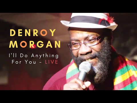 Denroy Morgan I'll Do Anything For You - Live At Sullivan Hall 2012 video