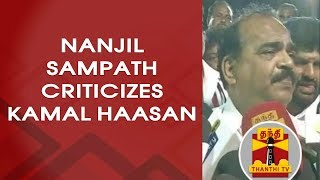 Nanjil Sampath Criticizes Kamal Haasan over his announcements | Thanthi Tv