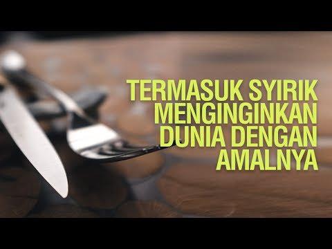 Termasuk Syirik Menginginkan Dunia dengan Amalnya - Ustadz Ahmad Zainuddin Al Banjary