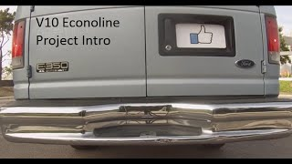 The Car Enthusiast Van Guy V10 Econoline Project Intro