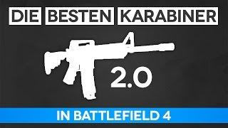 Battlefield 4 Die Besten Karabiner 2.0 - Karabiner Guide (BF4 Gameplay/Tipps und Tricks)
