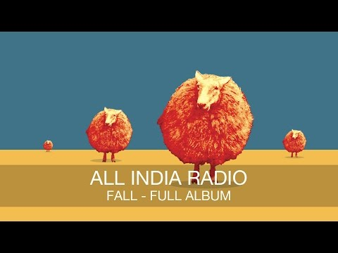 All India Radio - Fall FULL ALBUM