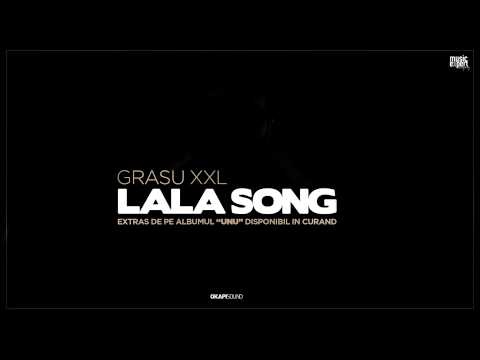Grasu XXL - LaLa Song (feat Guess Who)