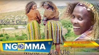 Rose ft Oliva- Moto ni Ule Ule