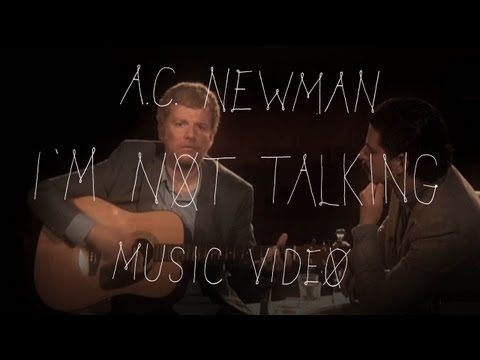 Ac Newman - Im Not Talking