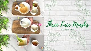 Dry Skin Remedies|Easy Home-made Face Masks for Soft, Glowing & Moisturized Skin|DIY Face Masks