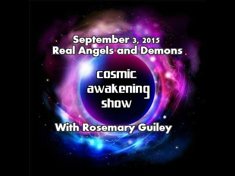 Cosmic Awakening Show Presents: Real Angels And Demons With Rosemary Guiley