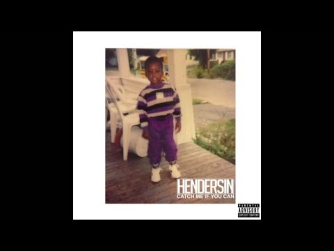 Hendersin - Catch Me If You Can