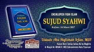 Ensiklopedi Fiqh Islam - SUJUD SYAHWI | Ust. Abu Hafizhah Irfan, MSI