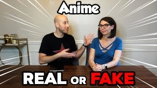Real or Fake Anime with my WIFE!