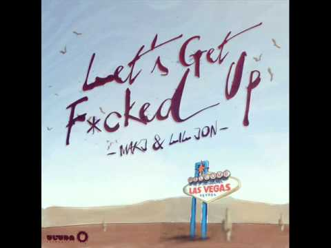 Makj & Lil Jon - Let's Get Fucked Up (maritano & Mysto&pizzi Mashup) video