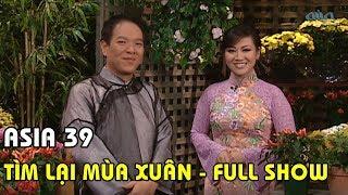 Nhạc Tết - ASIA 39: Tìm Lại Mùa Xuân (2003)   FULL SHOW