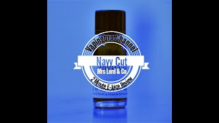 Mrs Lord & Co ~ Navy Cut ~ 2 Minute E-Juice Review