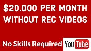 How To Make $20,000 Per Month On YouTube Without Recording VIdeo (No Skills Required)