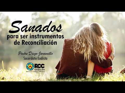 Sanados para ser instrumentos de reconciliación / Padre Diego Jaramillo Cuartas CJM - Encar 2018