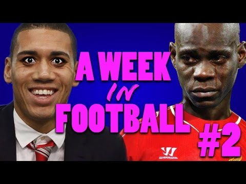 A WEEK IN FOOTBALL #2 | BALOTELLI FINALLY SCORES!!!