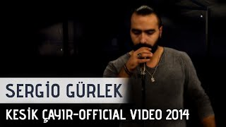 Sergio - Kesik Çayır (Yeni Klip - 2015) - Official Video Music