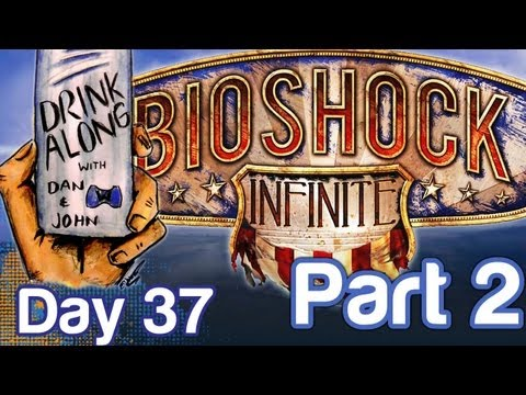 BioShock Infinite Drink Along Gameplay Part 2 (Day 37)