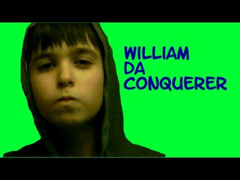William da conqueror!