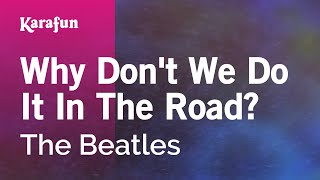 Watch Beatles Why Dont We Do It In The Road video