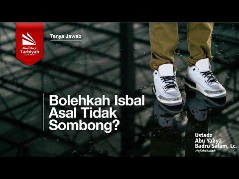 Boleh Isbal Asal Tidak Sombong? | Ustadz Badru Salam, Lc