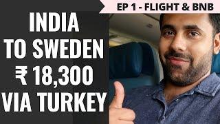 Episode 1 – Rs. 65,000 - Norway, Sweden & Denmark – Delhi to Istanbul - BNB & Turkish Airline Flight