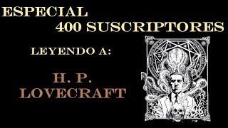 ESPECIAL 400 SUBS: LEYENDO A LOVECRAFT