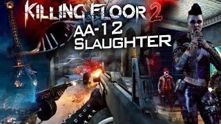 Killing Floor 2: Last Round AA-12 Slaughter - Burning Paris [60fps]