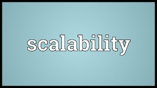 Scalability Meaning
