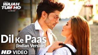 Dil Ke Paas Video Song HD (Indian Version) | Arijit Singh, Tulsi Kumar
