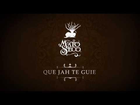 Mato Seco - Que Jah Te Guie