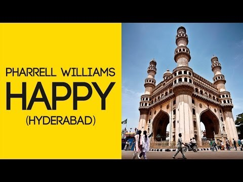 Pharrell Williams - HAPPY HYDERABAD|We are from Hyderabad India|#happyday