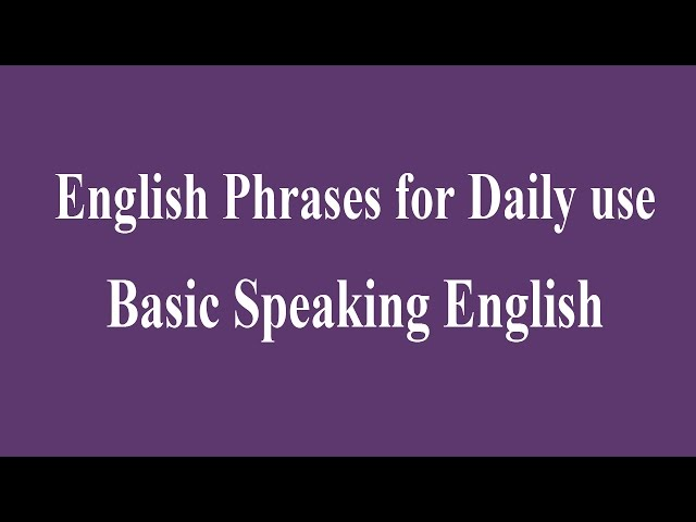 English Phrases for Daily use - Basic Speaking English