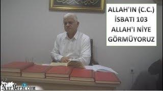 Hasan Akar - Allah'ın (C.C.) İsbatı 103 - Allah'ı Niye Görmüyoruz
