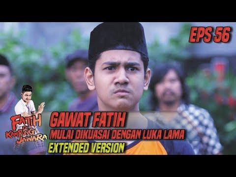 Download Gawat Fatih Mulai Dikuasai Dengan Luka Lama Part 1 - Fatih Di Kampung Jawara Eps 56 Mp4 baru