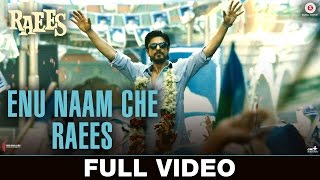 Enu Naam Che Raees Video Song Raees Shah Rukh Khan Mahira Khan Ram Sampath Tarannum Malik